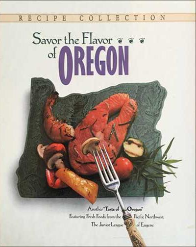 Savor the Flavor of Oregon Cookbook